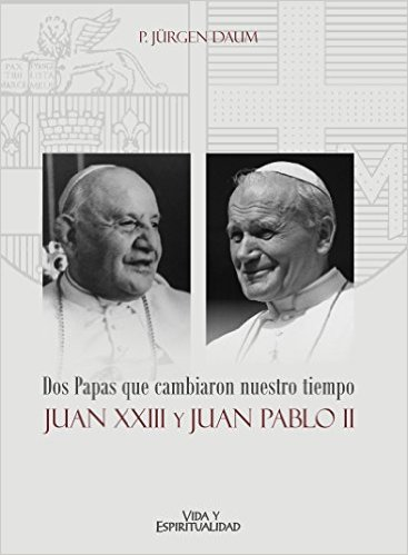 Dos Papas que cambiaron nuestro tiempo - JuanXXVII - JuanPablo II
