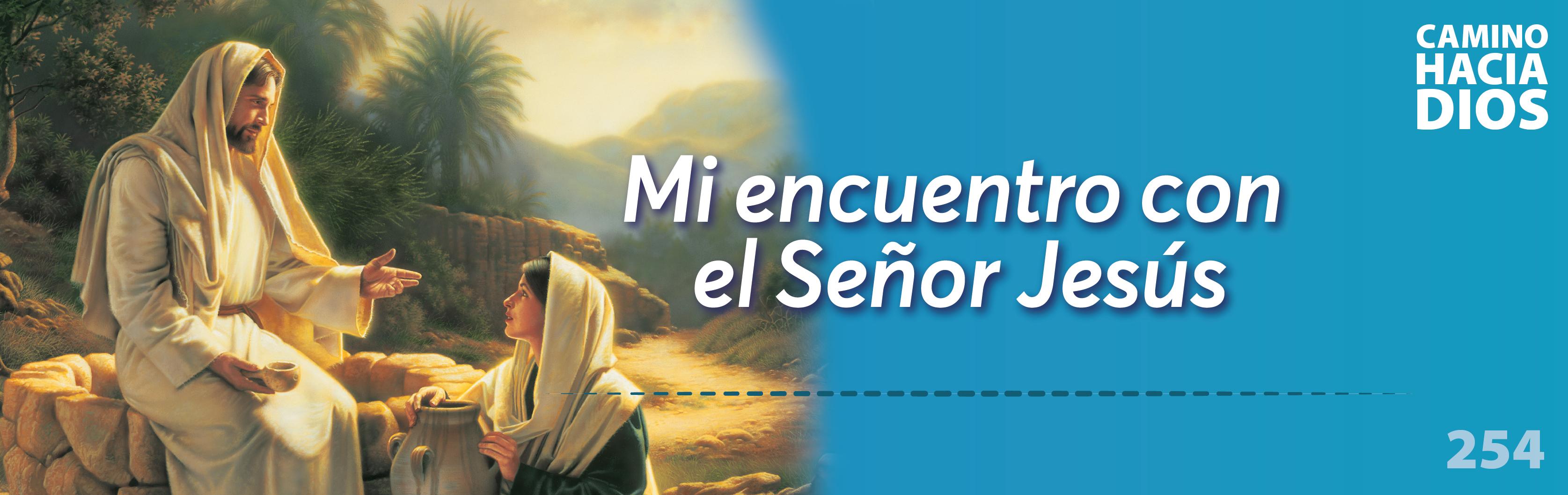 254 Mi Encuentro Con El Señor Jesús Mvc